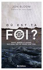 Télécharger le livre :  Où est ta foi ?