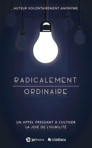 Téléchargez le livre :  Radicalement ordinaire