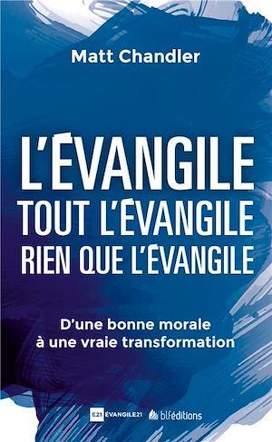 Téléchargez le livre :  L'Évangile, tout l'Évangile, rien que l'Évangile