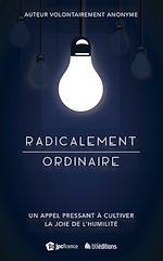 Télécharger le livre :  Radicalement ordinaire
