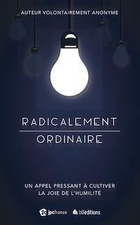 Téléchargez le livre numérique:  Radicalement ordinaire
