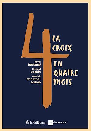 Téléchargez le livre :  La croix en quatre mots