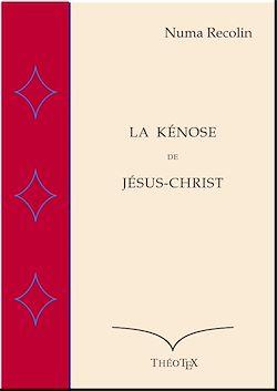 Téléchargez le livre numérique:  La Kénose de Jésus-Christ