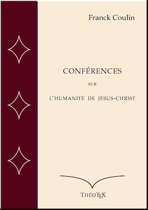 Téléchargez le livre :  Conférences sur l'Humanité de Jésus-Christ