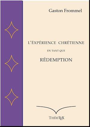 Téléchargez le livre :  L'Expérience chrétienne en tant que Rédemption