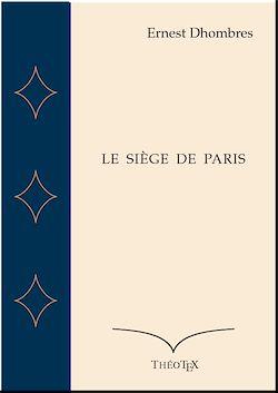 Téléchargez le livre numérique:  Le Siège de Paris