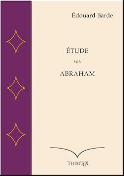 Téléchargez le livre numérique:  Étude sur Abraham