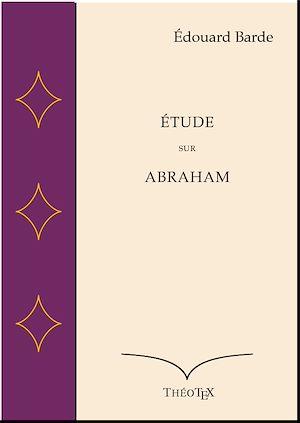 Téléchargez le livre :  Étude sur Abraham