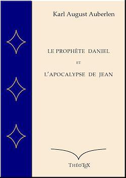 Téléchargez le livre numérique:  Le Prophète Daniel et l'Apocalypse de Saint Jean