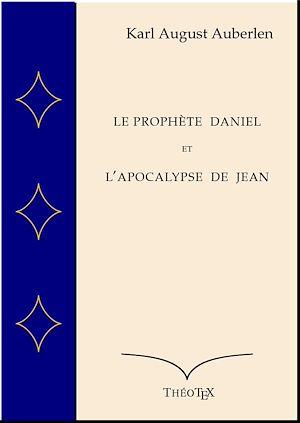 Téléchargez le livre :  Le Prophète Daniel et l'Apocalypse de Saint Jean