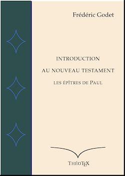 Téléchargez le livre numérique:  Introduction au Nouveau Testament - Les Épîtres de Paul
