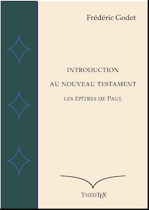 Téléchargez le livre :  Introduction au Nouveau Testament - Les Épîtres de Paul