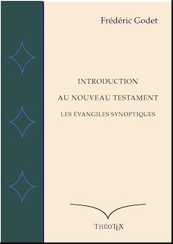 Téléchargez le livre numérique:  Introduction au Nouveau Testament -  Les Évangiles Synoptiques