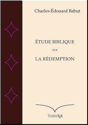 Téléchargez le livre :  Etude Biblique Sur la Rédemption
