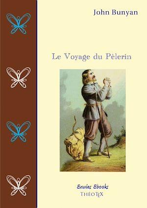 Téléchargez le livre :  Le Voyage du Pèlerin
