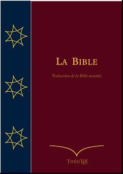 Téléchargez le livre numérique:  La Bible (Traduction de la Bible annotée)