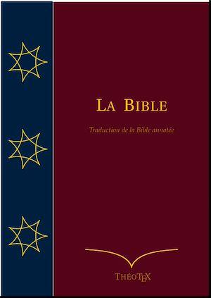 Téléchargez le livre :  La Bible (Traduction de la Bible annotée)