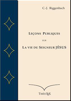 Téléchargez le livre numérique:  Leçons Publiques sur la Vie du Seigneur Jésus