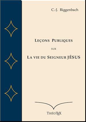 Téléchargez le livre :  Leçons Publiques sur la Vie du Seigneur Jésus