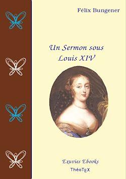 Téléchargez le livre numérique:  Un Sermon sous Louis XIV
