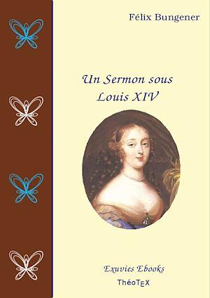 Téléchargez le livre :  Un Sermon sous Louis XIV