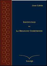 Télécharger cet ebook : Institution de la Religion Chrétienne