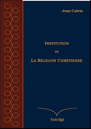 Téléchargez le livre :  Institution de la Religion Chrétienne