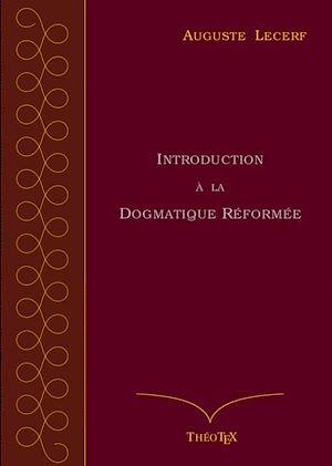 Téléchargez le livre :  Introduction à la Dogmatique Réformée