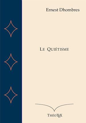 Téléchargez le livre :  Le Quiétisme