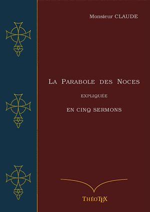 Téléchargez le livre :  La Parabole des Noces Expliquée en Cinq Sermons