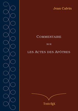 Téléchargez le livre :  Commentaire sur les Actes des Apôtres