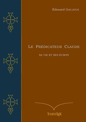 Téléchargez le livre :  Le Prédicateur Claude