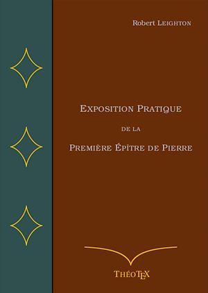Téléchargez le livre :  Exposition Pratique de la Première Épître de Pierre