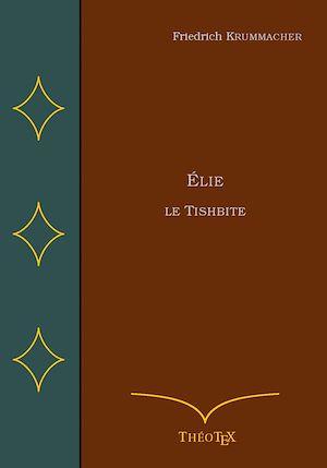 Téléchargez le livre :  Élie, le Tishbite