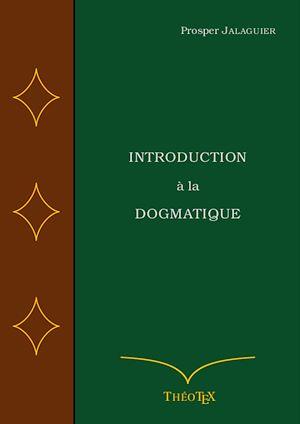 Téléchargez le livre :  Introduction à la Dogmatique
