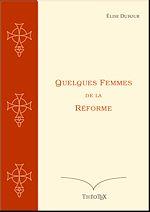 Télécharger le livre :  Quelques Femmes de la Réforme