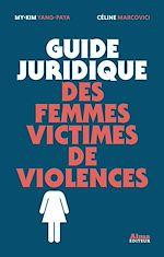 Télécharger cet ebook : Guide juridique des femmes victimes de violences