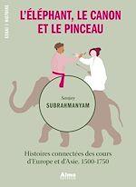 Télécharger le livre :  L'éléphant, le canon et le pinceau
