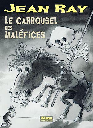 Téléchargez le livre :  Le carrousel des maléfices