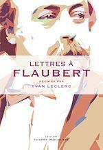 Télécharger le livre :  Lettres à Flaubert