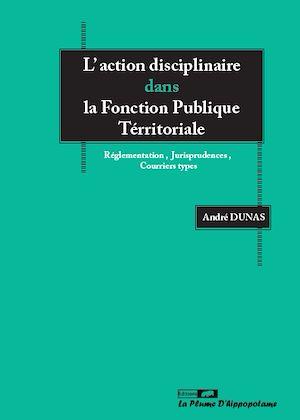 Téléchargez le livre :  L'action disciplinaire dans la Fonction Publique Territoriale