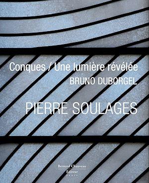 Téléchargez le livre :  Pierre Soulages, Conques, une lumière révélée
