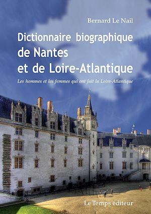 Téléchargez le livre :  Dictionnaire biographique de Nantes et de la Loire-Atlantique