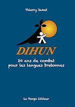 Télécharger cet ebook : Dihun - 20 ans de combat pour les langues bretonnes