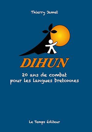 Téléchargez le livre :  Dihun - 20 ans de combat pour les langues bretonnes