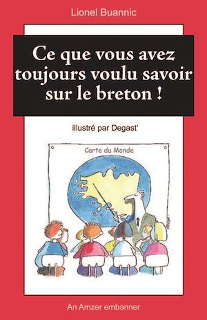 Téléchargez le livre :  Ce que vous avez toujours voulu savoir sur le breton