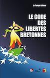 Téléchargez le livre numérique:  Le Code des libertés bretonnes