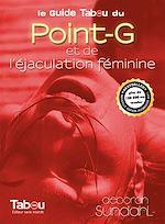 Télécharger cet ebook : Le guide tabou du point-G et de l'éjaculation féminine
