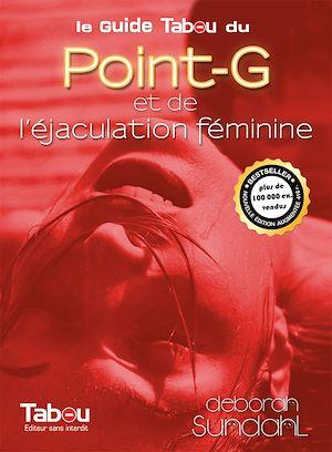 Téléchargez le livre :  Le guide tabou du point-G et de l'éjaculation féminine