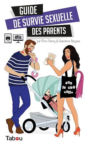 Téléchargez le livre :  Guide de survie sexuelle des parents